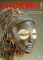 Chokwe! : art and initiation among the Chokwe and related peoples