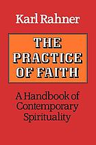 The practice of faith : a handbook of contemporary spirituality