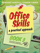 Office skills : a practical approach