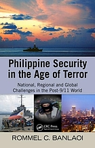 Philippine security in the age of terror : national, regional, and global challenges in the post-9/11 world