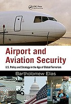 Airport and aviation security : U.S. policy and strategy in the age of global terrorism