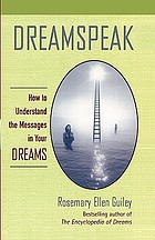 Dreamspeak : how to understand the messages in your dreams