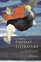 A guide to fantasy literature : thoughts on stories of wonder & enchantment