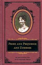 Pride and prejudice and zombies : the classic regency romance--now with ultraviolent zombie mayhem : the deluxe heirloom edition