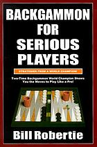 Backgammon for serious players : strategies from the world champion!