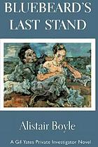 Bluebeard's last stand : a Gil Yates private investigator novel