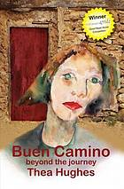 Buen camino : beyond the journey