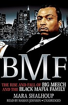BMF : [the rise and fall of Big Meech and the Black Mafia Family]