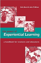 The power of experiential learning : a handbook for trainers and educators