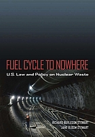 Fuel cycle to nowhere : U.S. law and policy on nuclear waste