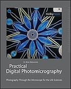 Practical digital photomicrography : photography through the microscope for the life sciences