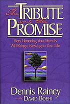 The tribute and the promise : how honoring your parents will bring a blessing to your life