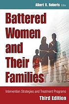 Battered women and their families : intervention strategies and treatment programs