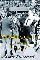 Seabiscuit : the true story of three men, a great racehorse, and the will to win