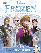 Frozen : the essential guide
