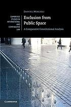 Exclusion from public space : a comparative constitutional analysis