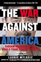 The war against America : Saddam Hussein and the World Trade Center attacks : a study of revenge