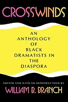 Crosswinds : an anthology of Black dramatists in the diaspora