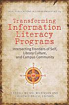 Transforming information literacy programs : intersecting frontiers of self, library culture, and campus community