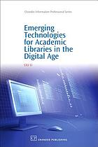 Emerging technologies for academic libraries in the digital age