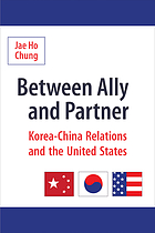 Between ally and partner : Korea-China relations and the United States