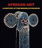 African art : a century at the Brooklyn Museum