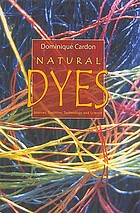 Natural dyes : sources, tradition, technology and science