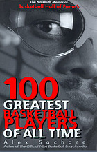 The Naismith Memorial Basketball Hall of Fame's 100 greatest basketball players of all time