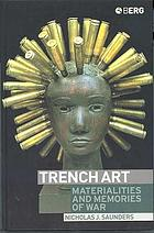 Trench art : materialities and memories of war
