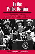 In the public domain : presidents and the challenges of public leadership