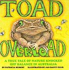 Toad overload : a true tale of nature knocked off balance in Australia