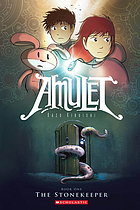 Amulet. Book One, The stonekeeper