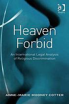 Heaven forbid : an international legal analysis of religious discrimination