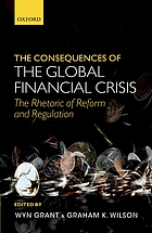 The consequences of the global financial crisis : the rhetoric of reform and regulation