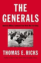 The generals : American military command from World War II to today