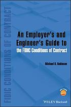 An Employer's and Engineer's Guide to the FIDIC Conditions of Contract.