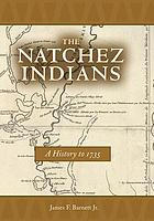The Natchez Indians : a history to 1735