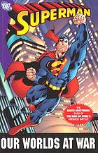 Superman : our worlds at war [the complete collection]