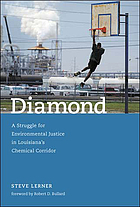 Diamond : a struggle for environmental justice in Louisiana's chemical corridor