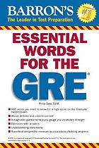 Essential words for the GRE : your vocabulary for success on the GRE General Test