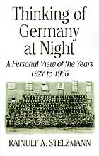 Thinking of Germany at night : a personal view of the years 1927 to 1956