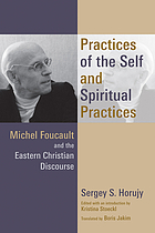 Practices of the self and spiritual practices : Michel Foucault and the Eastern Christian discourse