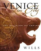 Venice: lion city : the religion of empire