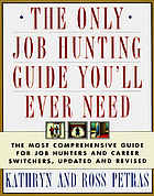 The only job hunting guide you'll ever need : the most comprehensive guide for job hunters and career switchers