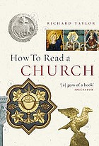 How to read a church : an illustrated guide to images, symbols and meanings in churches and cathedrals