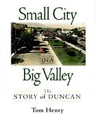 Small city in a big valley : the story of Duncan