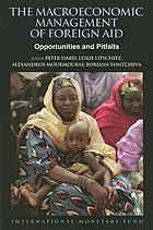 The macroeconomic management of foreign aid : opportunities and pitfalls