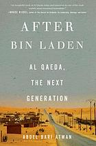 After bin Laden : Al Qaeda, the next generation