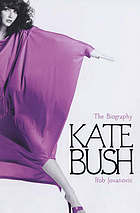 Kate Bush : the biography