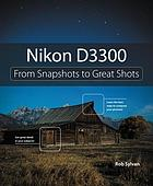 Nikon D3300 : from snapshots to great shots